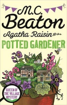 Agatha Raisin and the Potted Gardener av M. C. Beaton (Heftet)