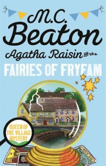 Agatha Raisin and the Fairies of Fryfam av M. C. Beaton (Heftet)