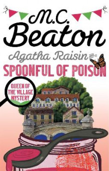 Agatha Raisin and a Spoonful of Poison av M. C. Beaton (Heftet)