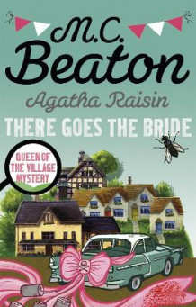 Agatha Raisin: There Goes the Bride av M. C. Beaton (Heftet)
