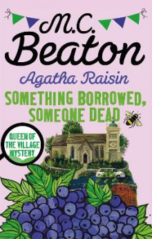 Agatha Raisin: Something Borrowed, Someone Dead av M. C. Beaton (Heftet)