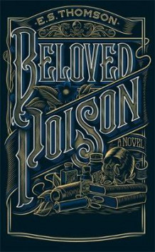 Beloved Poison av E. S. Thomson (Innbundet)