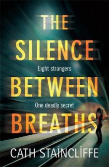 The Silence Between Breaths av Cath Staincliffe (Heftet)