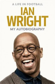 A Life in Football: My Autobiography av Ian Wright (Innbundet)
