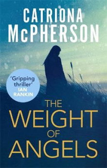 The Weight of Angels av Catriona McPherson (Heftet)