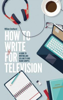 How to Write for Television av William Smethurst (Heftet)
