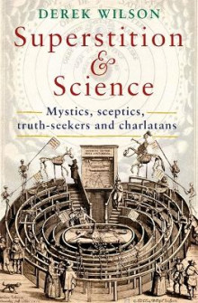Superstition and Science, 1450-1750 av Derek Wilson (Heftet)