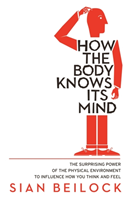 How The Body Knows Its Mind av Sian Beilock (Heftet)