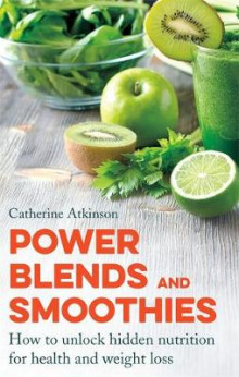 Power Blends and Smoothies av Catherine Atkinson (Heftet)