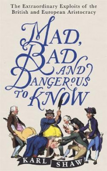 Mad, Bad and Dangerous to Know av Karl Shaw (Heftet)