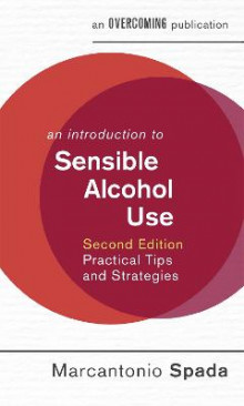 An Introduction to Sensible Alcohol Use av Marcantonio Spada (Heftet)