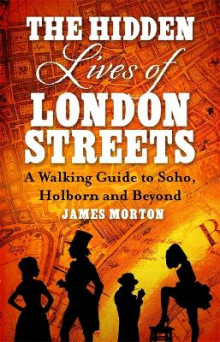 The Hidden Lives of London Streets av James Morton (Heftet)