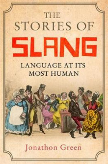 The Stories of Slang av Jonathon Green (Heftet)