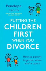 Omslag - Putting the Children First When You Divorce