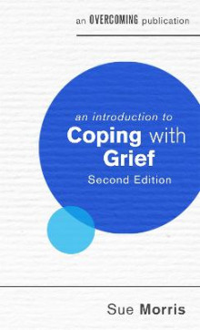 An Introduction to Coping with Grief, 2nd Edition av Sue Morris (Heftet)