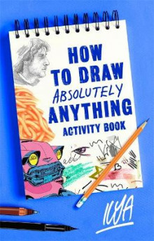 How to Draw Absolutely Anything Activity Book av ILYA (Heftet)