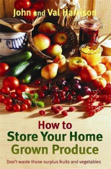 How to Store Your Home Grown Produce av John Harrison og Val Harrison (Heftet)
