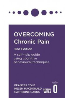 Overcoming Chronic Pain 2nd Edition av Frances Cole, Helen Macdonald og Catherine Carus (Heftet)