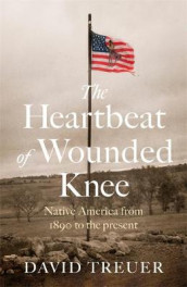 The Heartbeat of Wounded Knee av David Treuer (Innbundet)