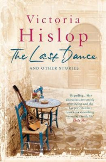The Last Dance and Other Stories av Victoria Hislop (Heftet)