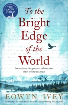 To the Bright Edge of the World av Eowyn Ivey (Heftet)