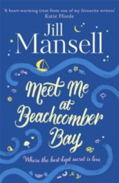 Meet me at beachcomber bay av Jill Mansell (Heftet)
