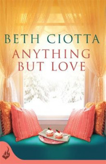 Anything but Love (Cupcake Lovers Book 3) av Beth Ciotta (Heftet)