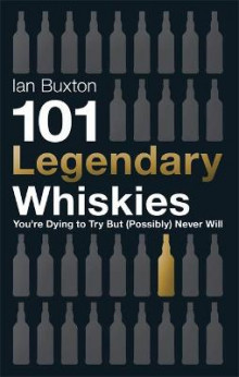 101 Legendary Whiskies You're Dying to Try but (Possibly) Never Will av Ian Buxton (Innbundet)