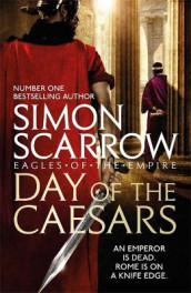Day of the Caesars (Eagles of the Empire 16) av Simon Scarrow (Innbundet)