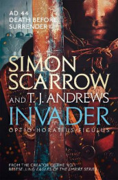 Invader av T. J. Andrews og Simon Scarrow (Heftet)