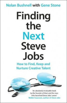 Finding the Next Steve Jobs av Nolan Bushnell og Gene Stone (Heftet)