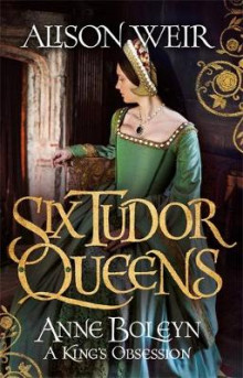 Six tudor queens: anne boleyn, a kings obsession - six tudor queens 2 av Alison Weir (Heftet)