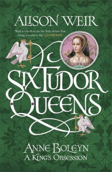 Six Tudor Queens: Anne Boleyn, A King's Obsession av Alison Weir (Heftet)