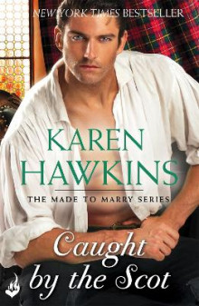 Caught By The Scot: Made To Marry 1 av Karen Hawkins (Heftet)