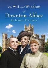 Omslag - The Wit and Wisdom of Downton Abbey
