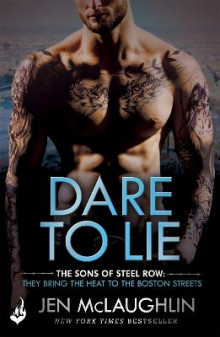 Dare to Lie: the Sons of Steel Row 3 (the Stakes are Dangerously High...and the Passion is Seriously Intense) av Jen McLaughlin (Heftet)