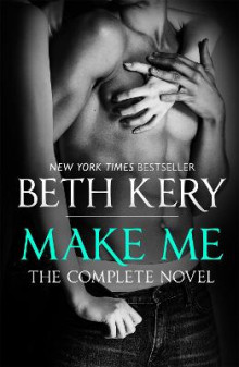Make Me: Complete Novel av Beth Kery (Heftet)