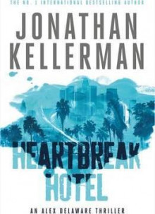 Heartbreak Hotel (Alex Delaware Series, Book 32) av Jonathan Kellerman (Heftet)