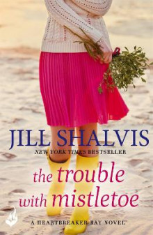 The Trouble with Mistletoe av Jill Shalvis (Heftet)