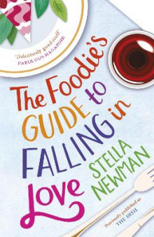 The Foodie's Guide to Falling in Love av Stella Newman (Heftet)