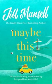 Maybe This Time av Jill Mansell (Innbundet)