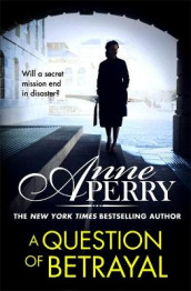 A Question of Betrayal (Elena Standish Book 2) av Anne Perry (Innbundet)