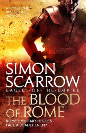 The Blood of Rome (Eagles of the Empire 17) av Simon Scarrow (Innbundet)