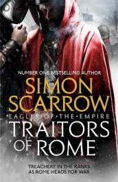 Traitors of Rome (Eagles of the Empire 18) av Simon Scarrow (Innbundet)