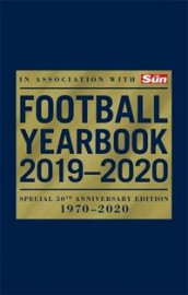 The Football Yearbook 2019-2020 in association with The Sun - Special 50th Anniversary Edition av Headline (Heftet)