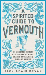 Omslag - A Spirited Guide to Vermouth