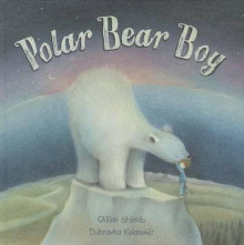 Polar Bear Boy av Gillian Shields (Innbundet)