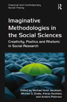 Imaginative Methodologies in the Social Sciences av Professor Michael Hviid Jacobsen, Michael S. Drake og Anders Petersen (Innbundet)
