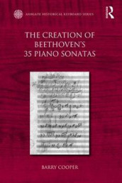 The Creation of Beethoven's 35 Piano Sonatas av Barry Cooper (Innbundet)