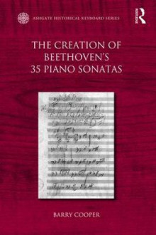 The Creation of Beethoven's 35 Piano Sonatas av Barry Cooper (Heftet)